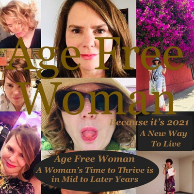 AGE FREE WOMAN: Don't Let Age Be Your Cage!