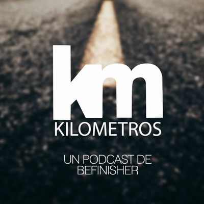 Kilometros | Un podcast de BeFinisher