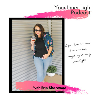 Your Inner Light Podcast - with Erin Sharwood