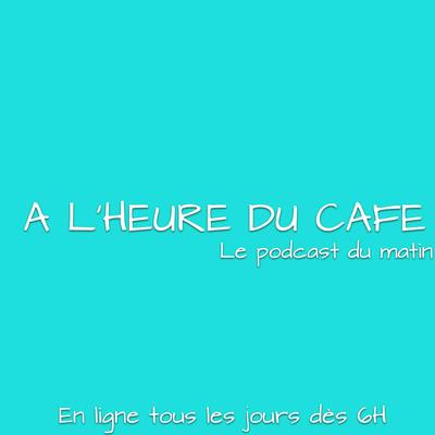 A L'HEURE DU CAFE