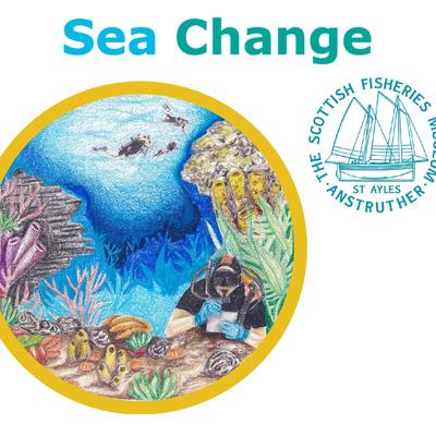 Sea Change - Scottish Fisheries Museum
