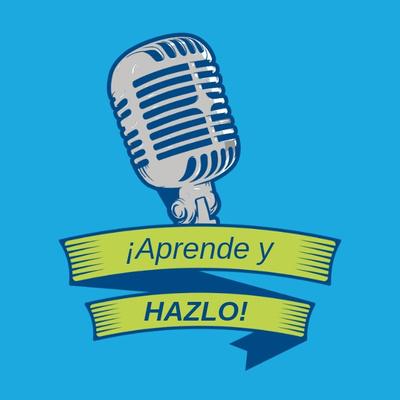 ¡Aprende y HAZLO!
