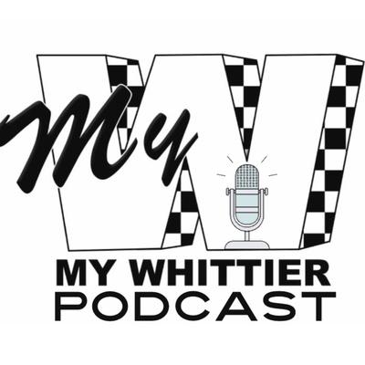 My Whittier Podcast