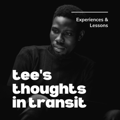 Tee's Thoughts in Transit