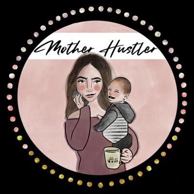 Mother Hustler Podcast