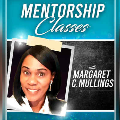 Mentor Ship Classes With Margaret Mullings