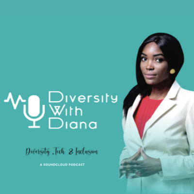 Diversity With Diana Podcast