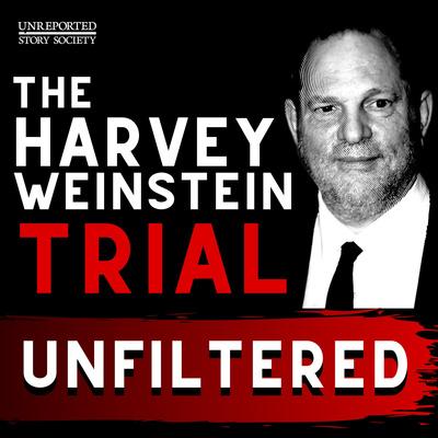 The Harvey Weinstein Trial: Unfiltered