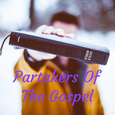 Partakers Of The Gospel