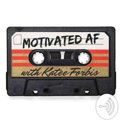 Motivated AF with Katee Forbis