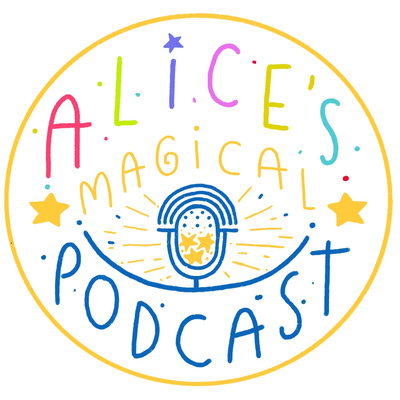 Alices Magical Podcast