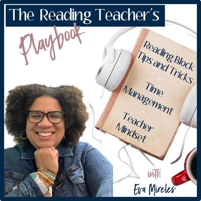 The Reading Teacher's Playbook with Eva Mireles