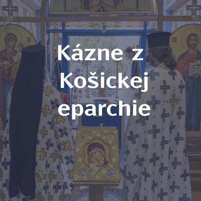 Kázne z Košickej eparchie
