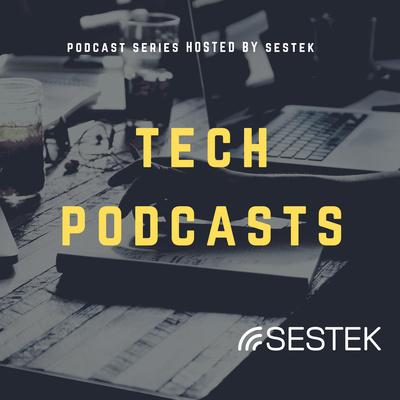 Sestek Podcast Series