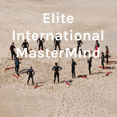 Elite International MasterMind by You Have Got The Power Inc