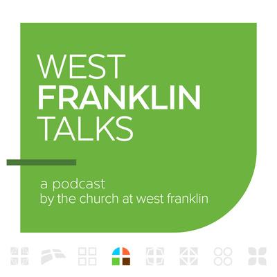 West Franklin Talks
