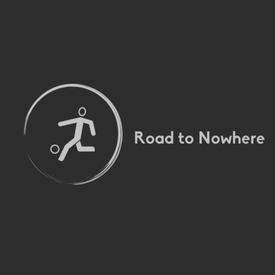 The Road to Nowhere European Football Podcast