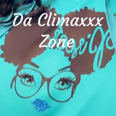 Da Climaxxx Zone
