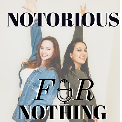 Notorious For Nothing