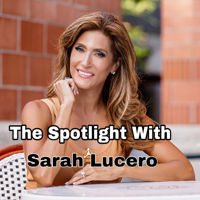 The Spotlight with Sarah Lucero