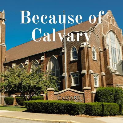 Because of Calvary