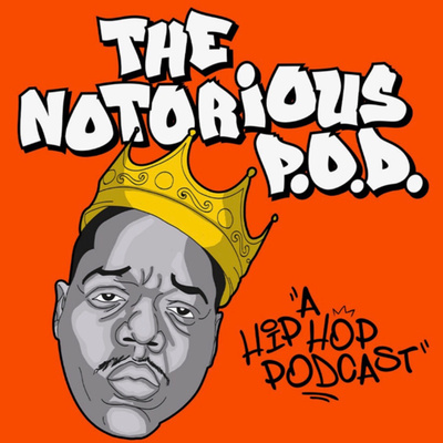 The Notorious P.O.D. - a HipHop Podcast