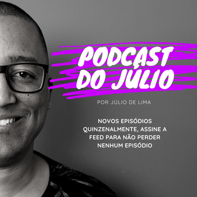 Podcast do Júlio