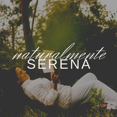 Naturalmente Serena