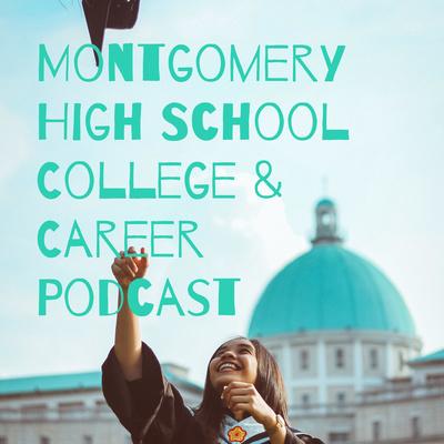 Montgomery High School College & Career Podcast