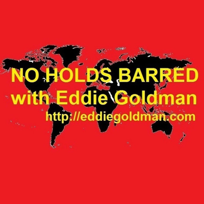 No Holds Barred with Eddie Goldman