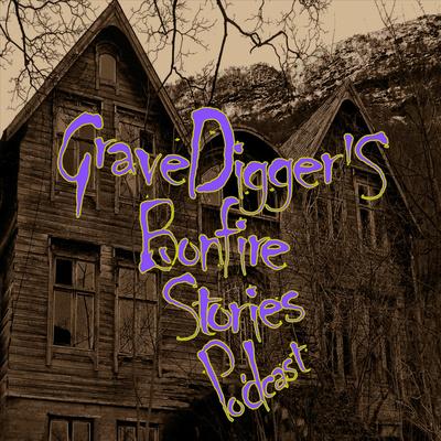 Gravedigger's Bonfire Stories