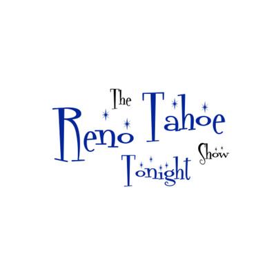The Reno Tahoe Tonight Show