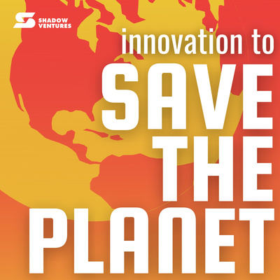 Innovation to Save the Planet