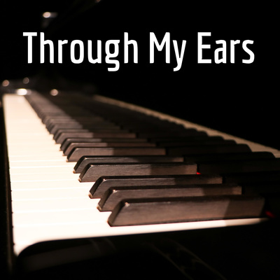 Through My Ears