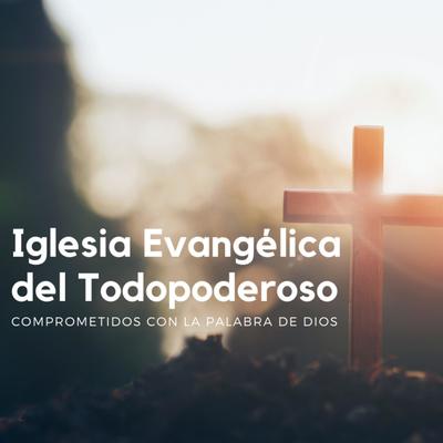 Prédicas Iglesia del Todopoderoso