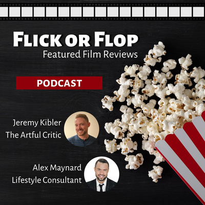 Flick or Flop - Featured Film Reviews