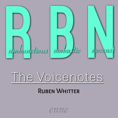 Rambunctious Bombastic Newscast! (RBN: The voicenotes)