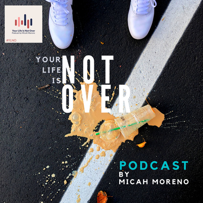Your Life is Not Over