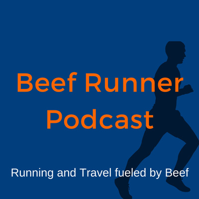 Beef Runner Podcast - running and travel fueled by beef