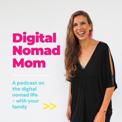 Digital Nomad Mom