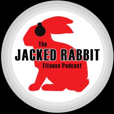 The Jacked Rabbit Fitness Podcast
