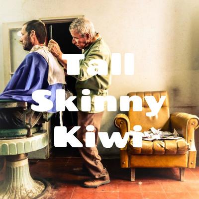 Tall Skinny Kiwi