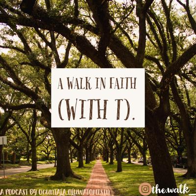 A Walk in Faith (with T).