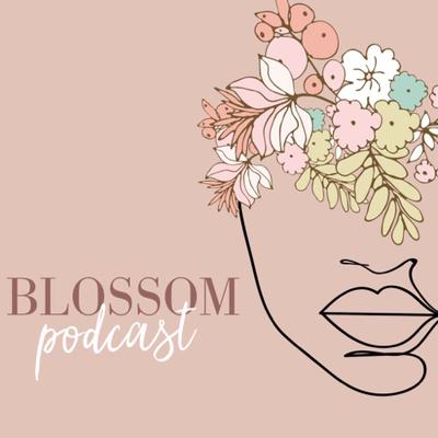 Blossom Podcast