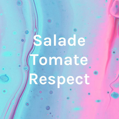Salade Tomate Respect