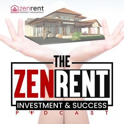 Zen Rent Investment & Success Podcast