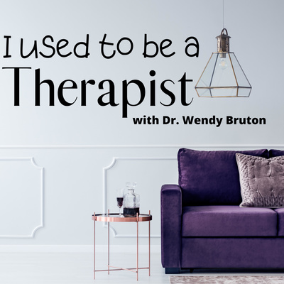 I used to be a Therapist