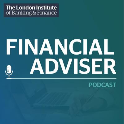 LIBF Financial Adviser Podcast