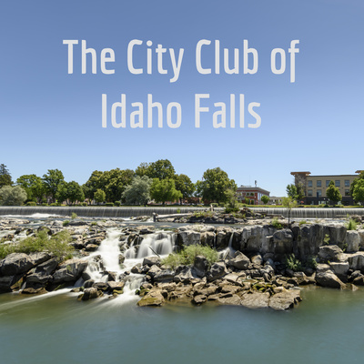 The City Club of Idaho Falls