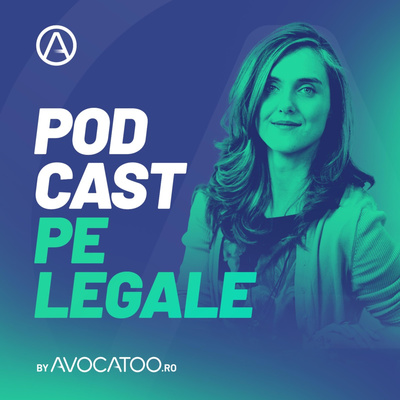 Podcast pe legale by Avocatoo.ro